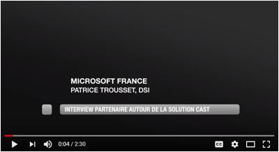 CAST - Microsoft Partnership - interview Patrice Trousset